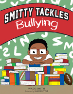 Book Cover for Smitty Tackles Bullying