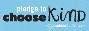 Pledge To Choose Kind