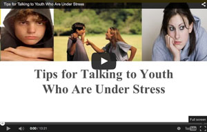 View - Tips for Talking to Youth Who Are Under Stress Video