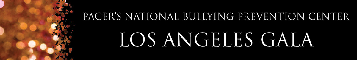 PACER's National Bullying Prevention Center - Los Angeles Gala