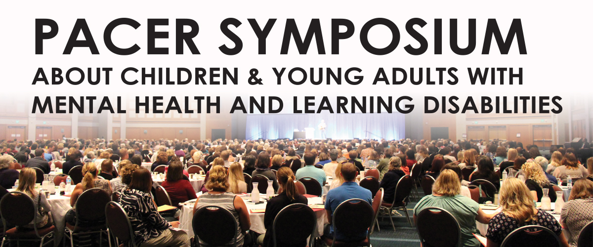PACER Symposium about Children & Young Adults with Mental Health & Learning Disabilities