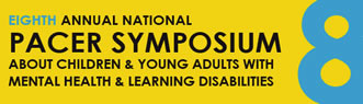 Pacer's Anual National Symposium about Children and Young Adults with Mental Health and Learning Disabilities