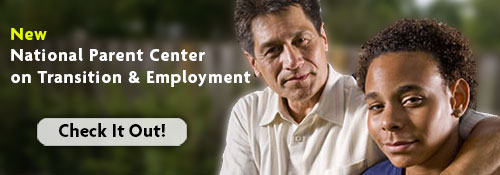 New Website - PACER's National Parent Center on Transition and Employment.  Check It Out!