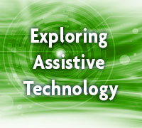 Exploring Assistive Technology